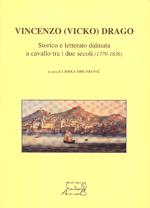Vincenzo (Vicko) Drago. Storico e letterato dalmata a cavallo tra i due secoli (1770 - 1836)