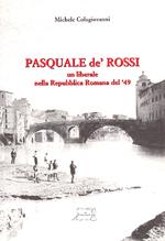 Pasquale de' Rossi, un liberale nella Repubblica Romana del '49