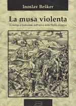 La musa violenta. Archetipi e tradizione nell'epica della Slavia dinarica