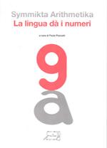 Symmikta Arithmetika. La lingua dà i numeri