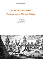 Lo sciamanesimo. Prima e dopo Mircea Eliade