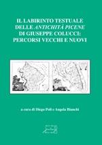 Il labirinto testuale delle Antichità picene di Giuseppe Colucci: percorsi vecchi e nuovi