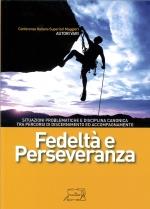 Fedeltà e Perseveranza. Situazioni problematiche e disciplina canonica tra percorsi di discernimento ed accompagnamento