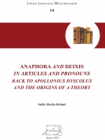 Anaphora and Deixis in Articles and Pronouns. Back to Apollonius Dyscolus and the Origins of a Theory